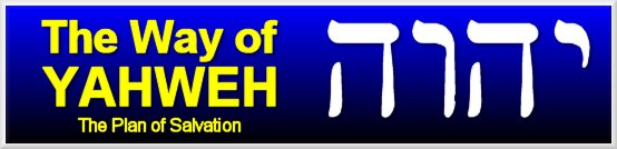The Way of Yahweh - the Plan of Salvation